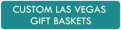 Custom Las Vegas Gift Baskets
